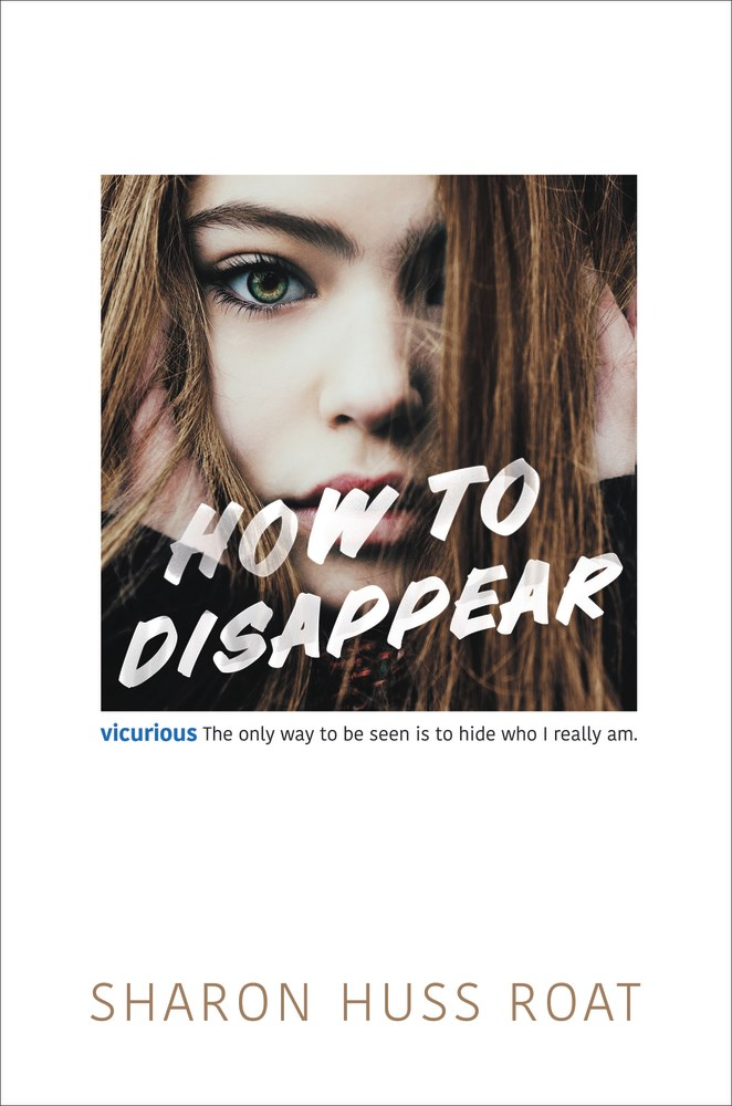 How to Disappear by Sharon Huss Roat - on sale August 15, 2017