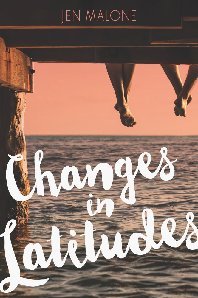 CHANGES IN LATITUDES by Jen Malone - on sale July 25, 2017