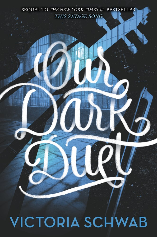 OUR DARK DUET by Victoria Schwab - on sale June 13, 2017