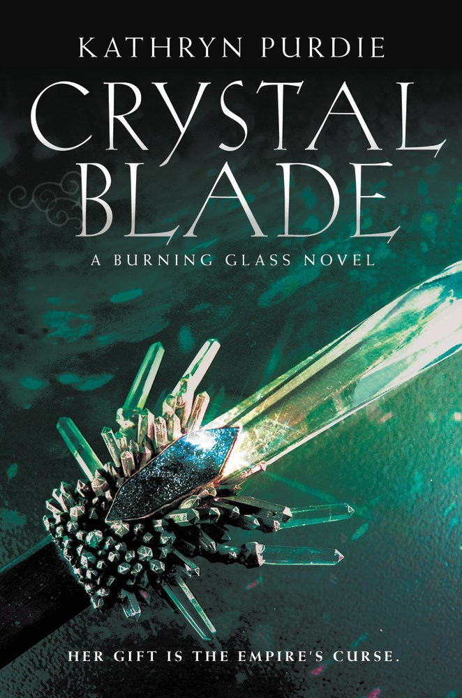 CRYSTAL BLADE by Kathryn Purdie - on sale August 15, 2017