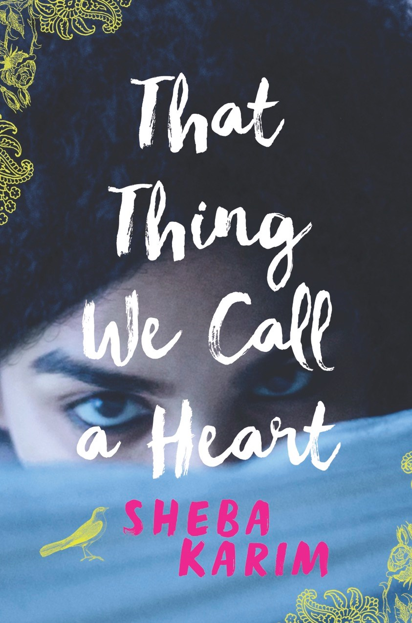 THAT THING WE CALL A HEART by Sheba Karim - on sale May 9, 2017