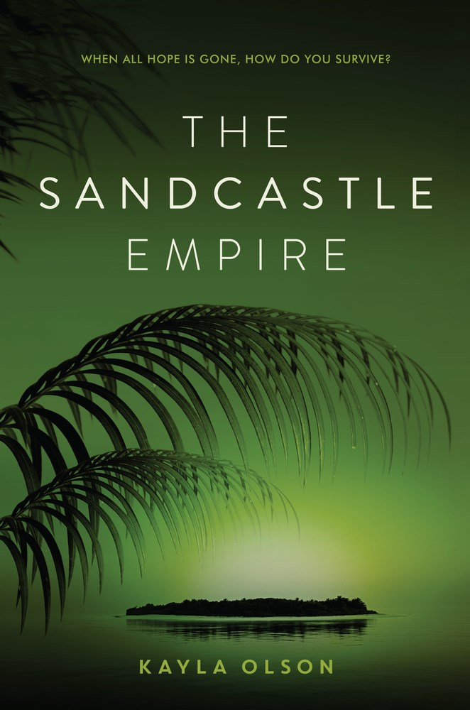 THE SANDCASTLE EMPIRE by Kayla Olson - on sale June 6, 2017