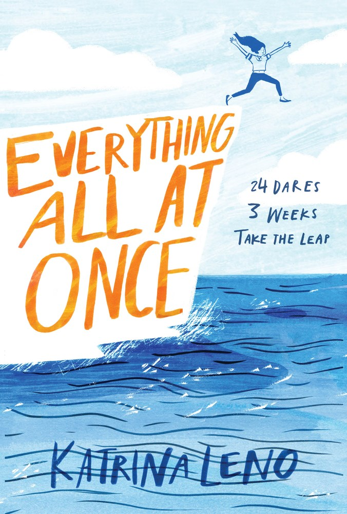 EVERYTHING ALL AT ONCE by Katrina Leno - on sale July 25, 2017