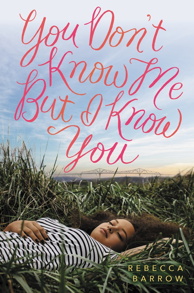 YOU DON'T KNOW ME BUT I KNOW YOU by Rebecca Barrow - on sale August 29, 2017