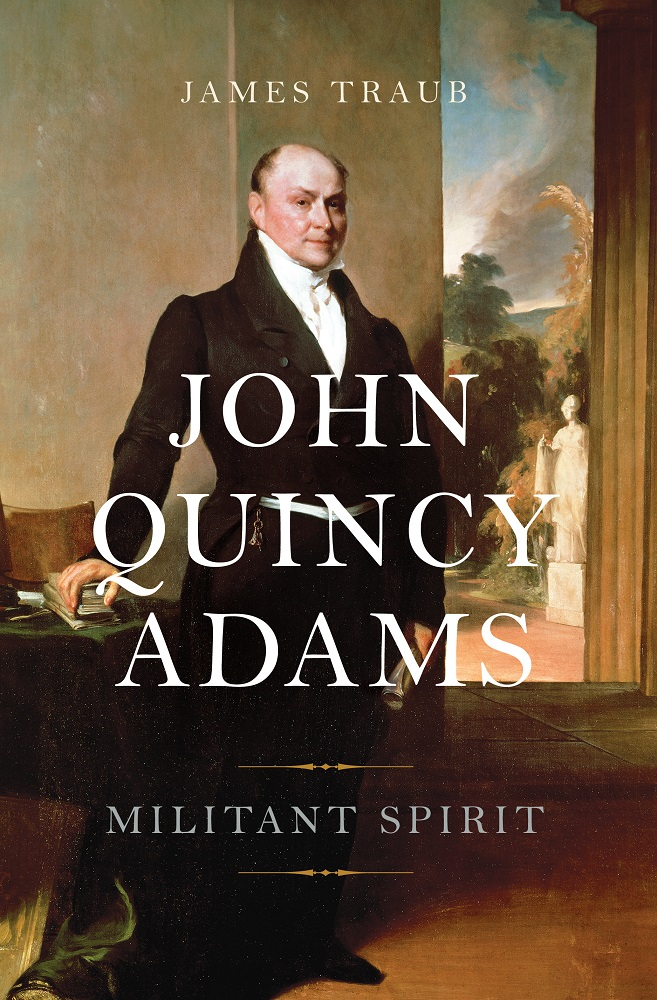 The Unpopular Virtue of Moral Certainty – John Quincy Adams