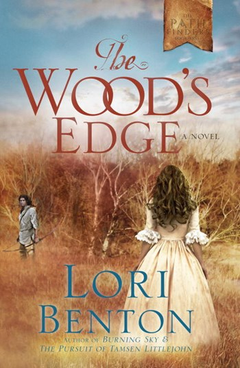 The Wood's Edge by Lori Benton {Preview}